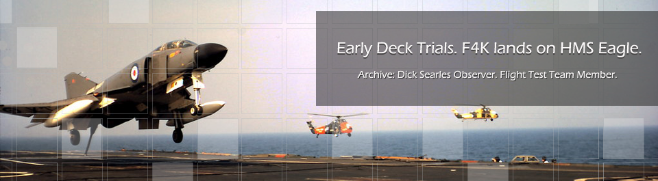 Early Deck Trials. F4K lands on HMS Eagle.